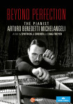 Michelangeli:Beyond Perfection Arturo Benedetti Michelangeli
